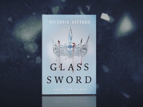'Red Queen' Sequel 'Glass Sword' Book Trailer Is Here, So All The Squeals | Book News Readers Can't Live Without | Scoop.it