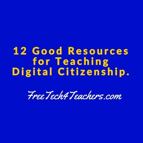 Practical Ed Tech Tip of the Week - Digital Citizenship Resources | Learning Bytes from The Consultants-E | Scoop.it