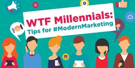 WTF Millennials: Tips for #ModernMarketing | content marketing for results | Scoop.it