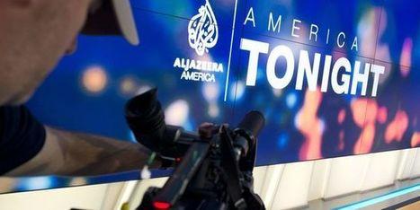 Al-Jazira annonce la fin de ses activités aux Etats-Unis | JOURNALISME | Scoop.it