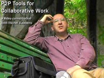 Peer To Peer: Using P2P Technologies For Collaborative Work - A Video Interview Michel Bauwens | Peer2Politics | Scoop.it