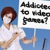 Video Games addictive