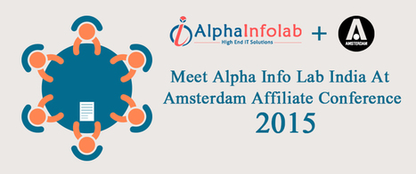 Meet Alpha Info Lab India At Amsterdam Affiliate Conference 2015 | AlphaInfoLab | online marketing | Scoop.it