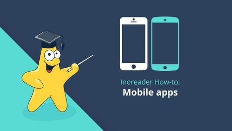 Inoreader How-to: Be in the know while on the go with mobile apps | RSS Circus : veille stratégique, intelligence économique, curation, publication, Web 2.0 | Scoop.it