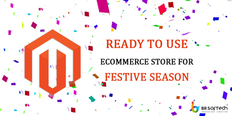Get The Online Magento E-commerce Store in This Festive Season - BR Softech - The Official Blog | BR Softech Pvt.Ltd | Scoop.it