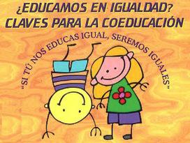 EL RINCON EDUCATIVO: COEDUCACIÓN : EDUCACIÓN PARA LA IGUALDAD | EDUCACIÓN Y PEDAGOGÍA | Scoop.it