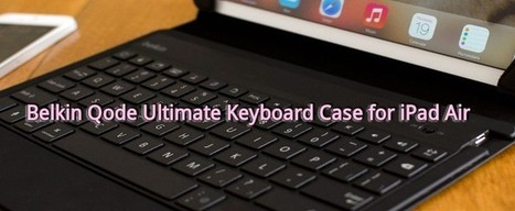 Review: Stylish Belkin Qode Ultimate Keyboard Case for iPad Air | Web Development Blog, News, Articles | Scoop.it