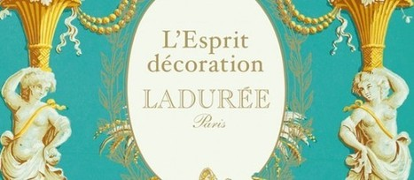 CULTURE⎪Découvrez Ladurée côté décoration ! | Macarons | Scoop.it