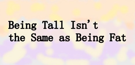 Why, for Women, Being Tall Isn't the Same as Being Fat ... | BBW Life | Scoop.it
