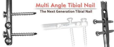 GPC Multi Angle Tibial Nail – US FDA 510k Approved | Orthopedic Implants India | Orthopedic Implants | Orthopaedic Surgical Instruments | Orthopedic Plates & Screws | Scoop.it