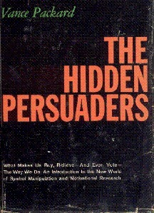 Subliminal Advertising - Wilson Bryan Key, Vance Packard, Hidden Persuaders, Subliminal Seduction | A Cultural History of Advertising | Scoop.it