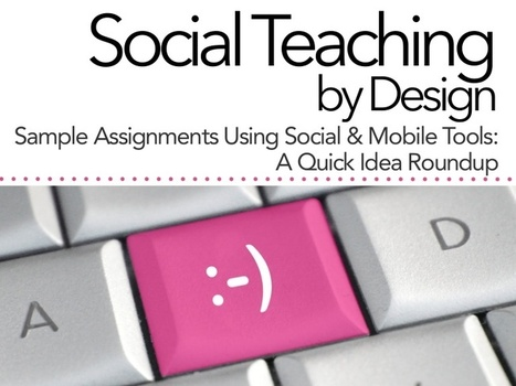 Social Teaching by Design: 6 Assignment Ideas |... | 21st Century Tools for 21st Century Learners | Scoop.it