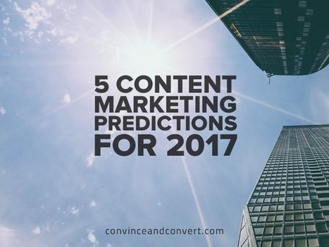 5 Content Marketing Predictions for 2017 | Reading Pool | Scoop.it