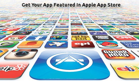 How To Get Your App Featured In Apple App Store: Tips And Tricks | Application Development | Scoop.it