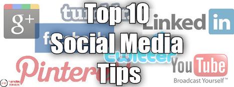 Top 10 Social Media Tips   Social Media   Scoop.it