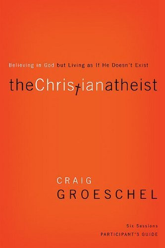 The Christian Atheist Participant's Guide: Believing in God but Living as If He Doesn't Exist | Ebook Store | Scoop.it