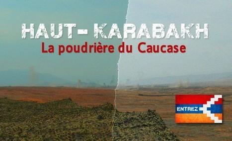 Haut-Karabakh - La poudrière du Caucase | France 24 | L'actualité du webdocumentaire | Scoop.it