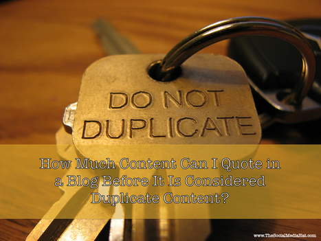 How Much Content Can I Quote in a Blog Before It Is Considered Duplicate Content? | Rédaction web | Scoop.it