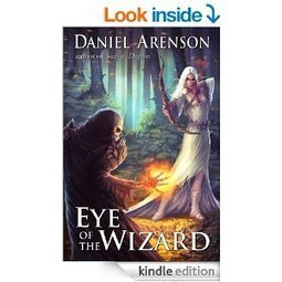 Eye of the Wizard by Daniel Arenson | Free Books Online | Scoop.it
