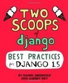 Two Scoops of Django: Best Practices For Django 1.5 - Fox eBook | Two Scoops of Django: Best Practices For Django 1.5 - Fox eBook"