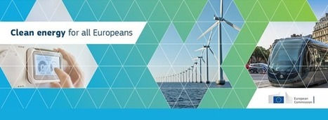 Commission proposes new rules for consumer centred clean energy transition  - Energy - European Commission   Energies Renouvelables   Scoop.it