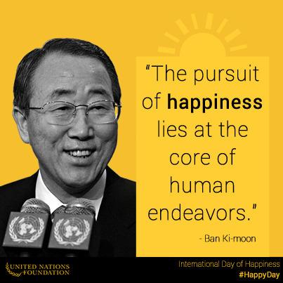 Le bonheur n'est ni futile ni un luxe, mais une aspiration profonde de toute la famille humaine, déclare Ban Ki-moon à l'occasion de la Journée internationale du bonheur | Habile vous conseille | Scoop.it