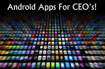 Top Android Apps For CEO's ~ Free Tips and Tricks... | Tips And Tricks For Pc, Mobile, Blogging, SEO, Earning online, etc... | Scoop.it