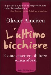 ITALIANO - L'ultimo Bicchiere - Dr. Olivier Ameisen | Baclofen - Books, Audio & Video | Scoop.it