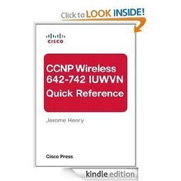 CCNP Wireless (642-742 IUWVN) Quick Reference [Kindle Edition] ~ Everyday 1 Ebook | CISCO | Scoop.it
