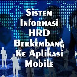 Sistem Informasi HRD Mulai Berkembang Ke Aplikasi Mobile | Informasi Menarik di Indonesia | Scoop.it