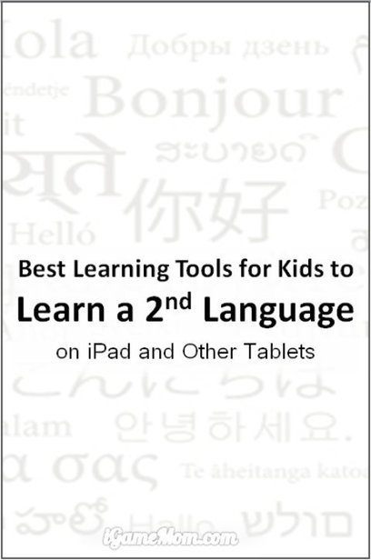 Best Learning Tools for Kids to Learn a Second Language | Language learning tips | Scoop.it