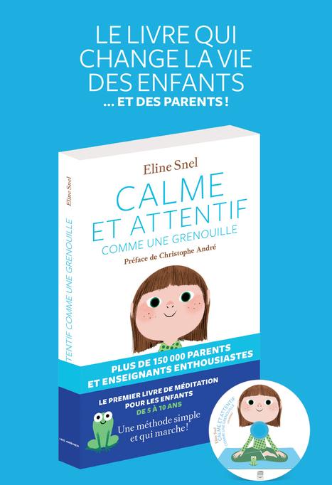 Calme et attentif comme une grenouille, Eline Snel - Kaizen magazine | Enfants et pleine conscience | Scoop.it