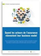 Expériences Transformation Numérique : Quand les acteurs de l'assurance réinventent leur business model | Le Mag Visiativ | Scoop.it