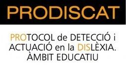 PRODISCAT - PROTOCOL de DETECCIÓ i ACTUACIÓ en la DISLÈXIA. ÀMBIT EDUCATIU - Integratek   Reflexions Educatives   Scoop.it