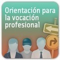 """La orientación para la vocación profesional"" 