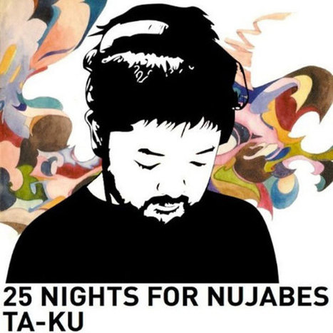 "Ta-Ku ""25 nights with Nujabes"" | Rap , RNB , culture urbaine et buzz | Scoop.it"
