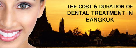 The Cost & Duration Of Dental Treatment In Bangkok | BangkokDental | Scoop.it