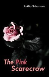 The Pink Scarecrow | Ankita Srivastava | Book Review | Book Reviews | Scoop.it