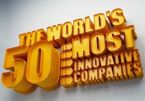 The 50 Most Innovative Companies of 2012 | Slideshows | Innovators. Innovation. Just Inspired. | Scoop.it