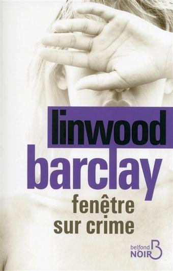 Fenêtre sur crime, Linwood Barclay, Livres, LaProcure.com | J'écris mon premier roman | Scoop.it