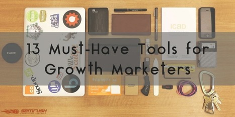 13 Must-Have Tools for Growth Marketers - SEMrush Blog | Public Relations & Social Media Insight | Scoop.it