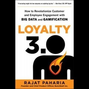 Loyalty 3.0 - Big Data and Gamification unite: An Interview with Rajat Paharia | GAMIFICATION | Scoop.it