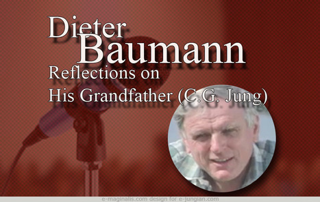 Dieter Baumann - Reflections on His Grandfather (C.G. Jung) | Videos, Podcasts | Scoop.it