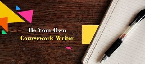 Be your own Coursework Writer! | Dissertation Online UK | Scoop.it