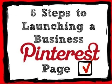 6 Steps to Launching a Business Pinterest Page | Digital Marketing B2C | Scoop.it