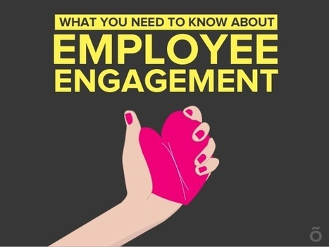 What you need to know about employee engagement   Human Resources   Scoop.it