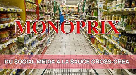 Monoprix, un social media créatif à dimension cross-canal | Le Zinc de Co | Scoop.it
