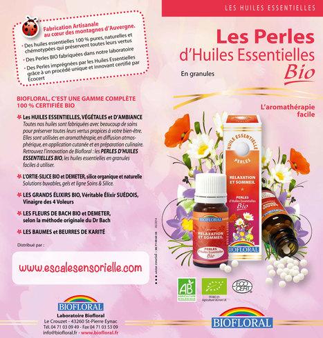 Perles d'huiles essentielles Biofloral utilisation vertus et bienfaits | Escale Sensorielle...une boutique pleine de sens | Scoop.it