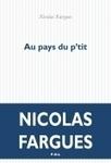 Au pays du p'tit Nicolas Fargues - Editions P.E.L. | nouveautés au lycée | Scoop.it