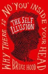 Episode One Hundred And Eighteen – On The Self Illusion – Interview With Bruce M Hood | Token Skeptic | The brain and illusions | Scoop.it